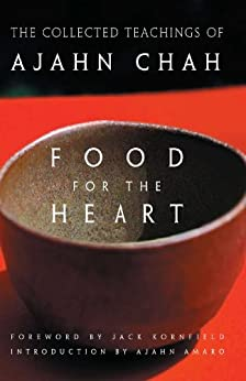 Food for the Heart: The Collected Teachings of Ajahn Chah by [Ajahn Chah, Jack Kornfield, Ajahn Amaro]