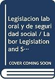 Legislacion laboral y de seguridad social / Labor Legislation and Social Security (Derecho) (Spanish Edition)
