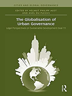 The Globalisation of Urban Governance (Cities and Global Governance Book 7)