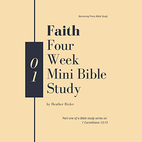Faith: Four Week Mini Bible Study  By  cover art