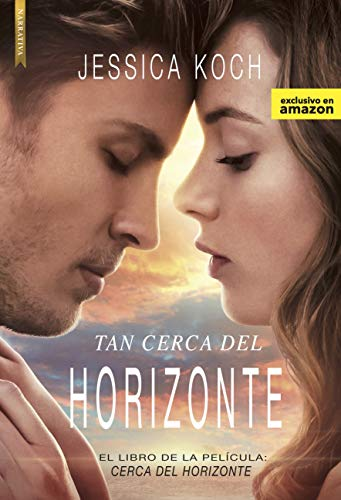 Tan cerca del horizonte (El libro de la película Cerca del horizonte + guía de lectura)