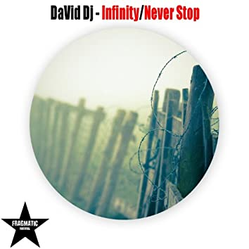 Infinity / Never Stop