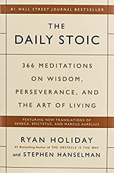 The Daily Stoic  366 Meditations on Wisdom Perseverance and the Art of Living
