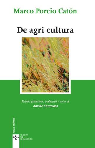 De agri cultura Clásicos - Clásicos Pensamiento
