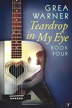 Teardrop in My Eye: A Country Roads Series: Book Four by [Grea Warner]