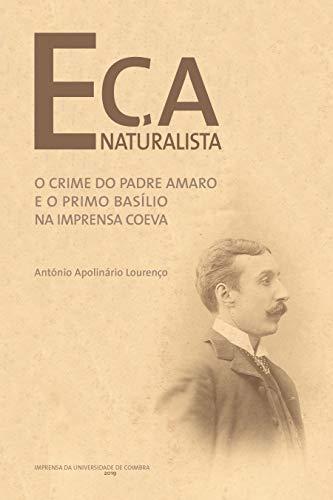 Eça Naturalista: O Crime do Padre Amaro e o Primo Basílio na imprensa coeva (Documentos Livro 0)