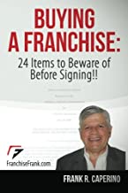 Buying a Franchise : 24 Items to Beware of Before Signing!!