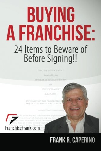 Compare Textbook Prices for Buying a Franchise : 24 Items to Beware of Before Signing  ISBN 9781479319596 by Caperino, Frank R.
