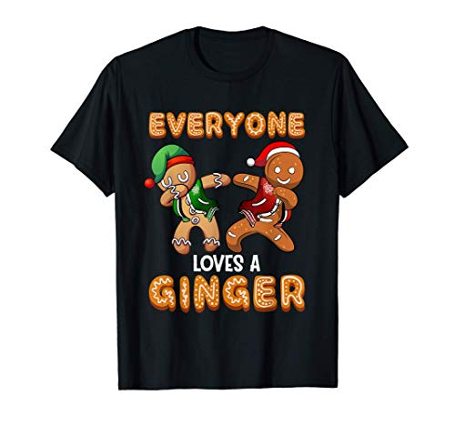 Everyone Loves A Ginger Funny Cute Gingerbread Christmas T-Shirt