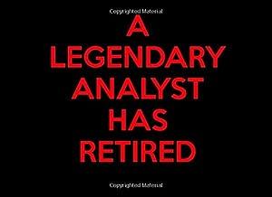 A Legendary Analyst Has Retired: Analyst Retirement Guest Book | Keepsake Message Log | Workplace Memories | Retired Computer Geek