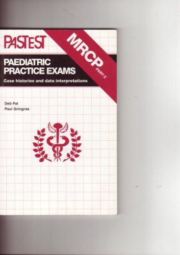 MRCP Part 2 Paediatric Practice Exams: Case Histories and Data Interpretations