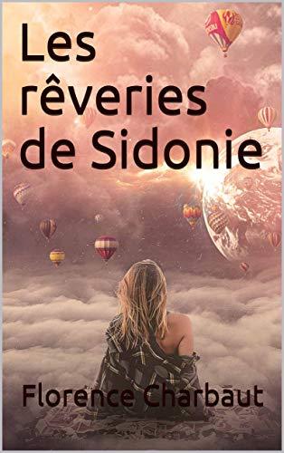 Les rêveries de Sidonie (French Edition)