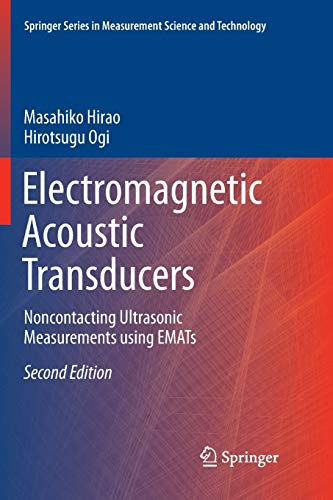 Electromagnetic Acoustic Transducers: Noncontacting Ultrasonic Measurements Using Emats