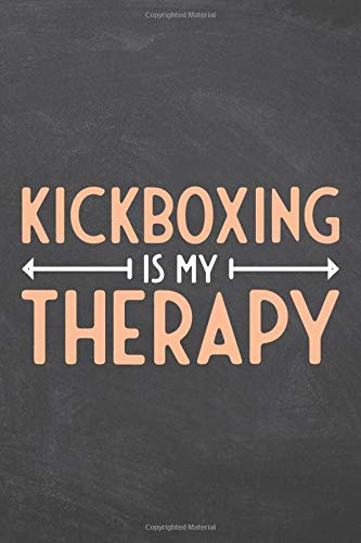 Kickboxing Is My Therapy: Notebook -...