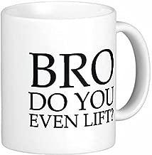 15 oz Bro Do You Even Lift Ceramic Coffee Mug by Quick Mugs 2 U