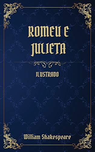 Romeu e Julieta: (Ilustrado)