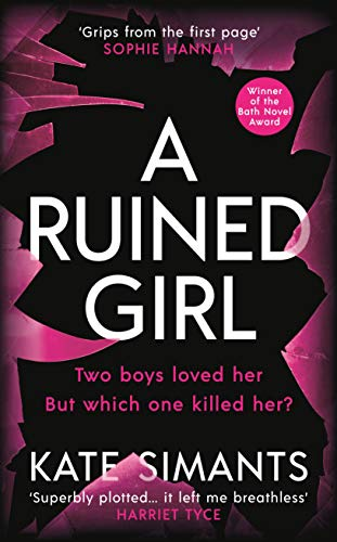 A Ruined Girl: Winner of the Bath Novel Award by [Kate Simants]