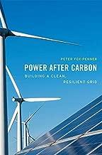 Power after Carbon: Building a Clean, Resilient Grid