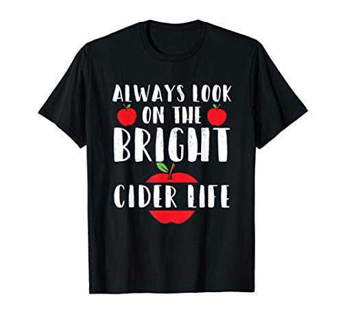 Apfelwein Apple Cider | Always Look On The Bright Cider Life T-Shirt