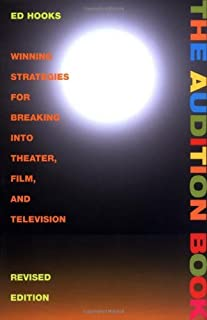 The Audition Book: Winning Strategies for Breaking into Theater, Film, and Television: Winning Strategies for Breaking into Theater, Film and Television