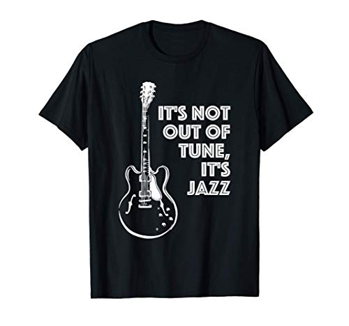 It's Not Out of Tune, It's Jazz | Funny Electric Guitar T-Shirt