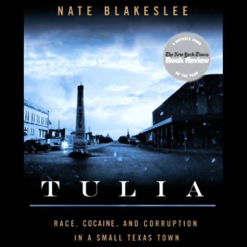 Tulia     Race, Cocaine, and Corruption in a Small Texas Town              By:                                                                                                                                 Nate Blakeslee                               Narrated by:                                                                                                                                 James Boles                      Length: 13 hrs and 54 mins     174 ratings     Overall 4.1