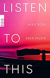 Anzeige Amazon - Listen To This - Über Musik - Alex Ross