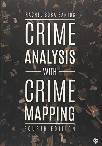 Compare Textbook Prices for Crime Analysis with Crime Mapping 4 Edition ISBN 9781506331034 by Santos, Rachel Boba