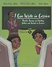 I Can Write in Cursive: Volume 1: Practice Tracing and Writing Letters and Words in Cursive