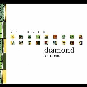 Diamond or Stone