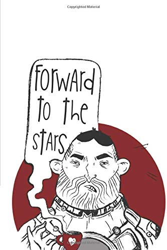 Forward To The Stars: Funny Novelty Space Gift ~ Small Lined Notebook (6' X 9')