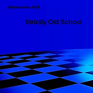 Strictly Old School