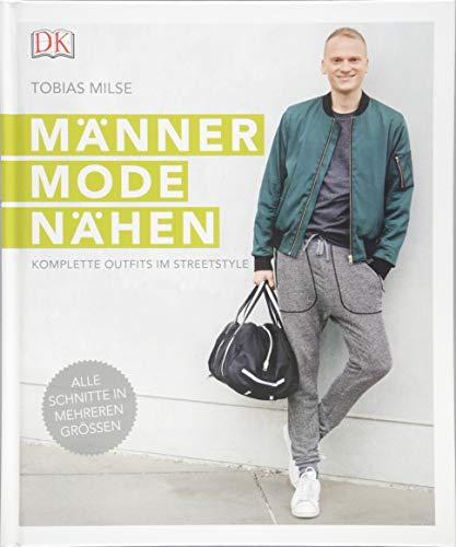Männermode nähen: Komplette Outfits im Streetstyle; Alle Schnitten in mehreren Größen