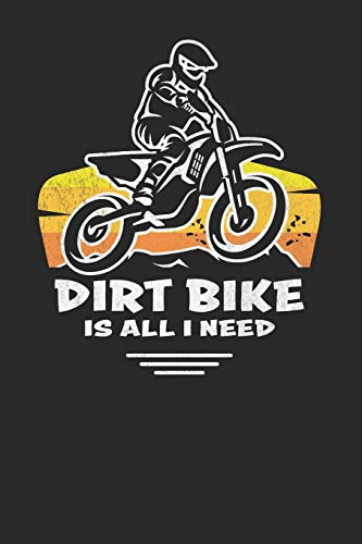 Dirt Bike Composition Notebook: All I Need is Dirt. Funny Motocross...