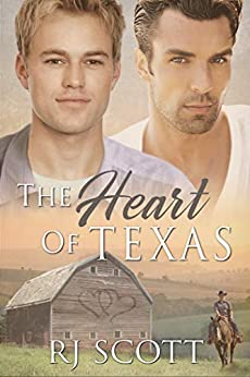 The Heart Of Texas (Texas Series Book 1) by [RJ Scott]