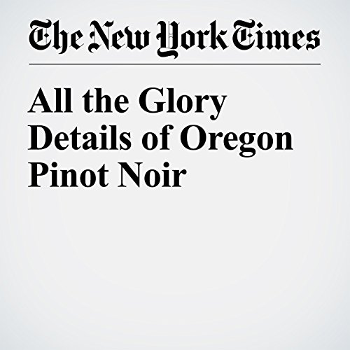 All the Glory Details of Oregon Pinot Noir cover art