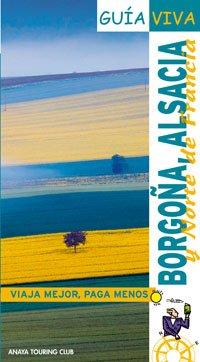 Borgoña, Alsacia y norte de Francia (Guía Viva - Internacional)