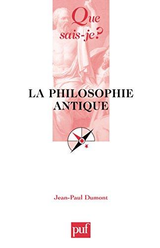 La philosophie antique: « Que sais-je ? » n° 250