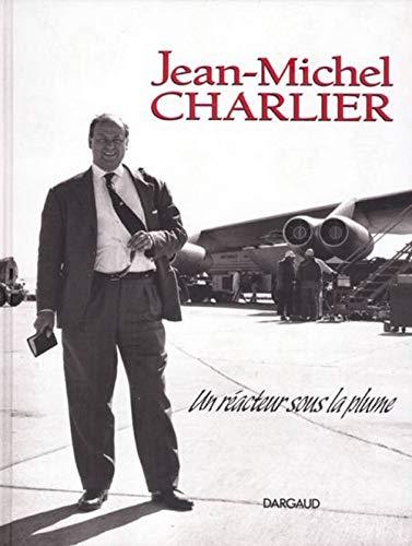 Jean-Michel Charlier : Un Réacteur sous la Plume