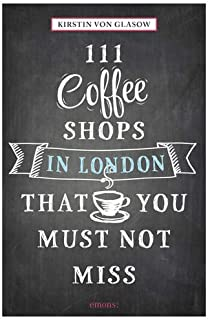 111 Coffee Shops in London That You Must Not Miss (111