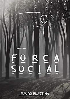 Forca Social: Conto por [Mauro Plastina]