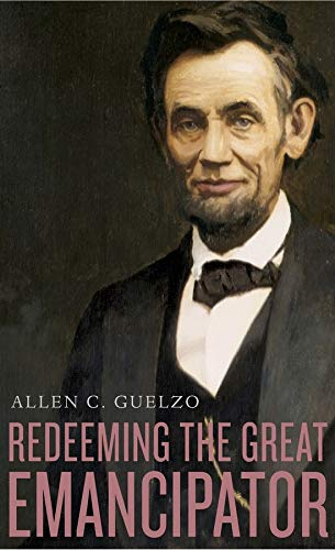 Redeeming the Great Emancipator (The Nathan I. Huggins Lectures)