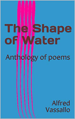 The Shape of Water: Anthology of poems (English Edition)
