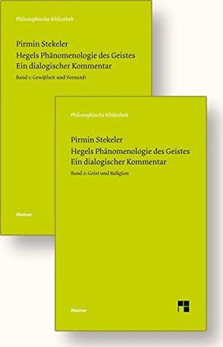Hegels Phänomenologie des Geistes. Ein dialogischer Kommentar: Band 1: Gewissheit und Vernunft. Band 2: Geist und Religion (Set von zwei Bücher) (Philosophische Bibliothek)
