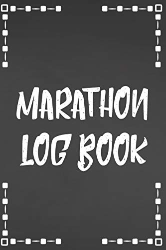 Running Log Book: Race Keepsake Marathon Runner Gifts (Marathon Running Log Tracker, Band 4)