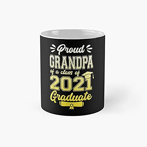 Proud Grandpa Of A Class 2021 Classic Mug - 11 Ounce For Coffee, Tea, Chocolate Or Latte.
