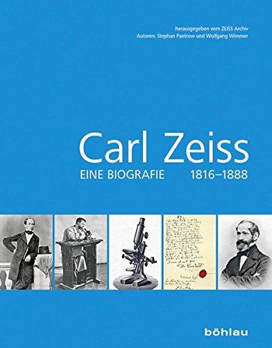 Carl Zeiss 18161888: Eine Biografie 1816-1888