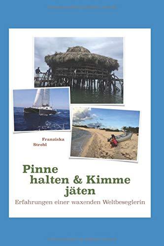 Pinne halten & Kimme jäten: Erfahrungen einer waxenden Weltbeseglerin (978-3-200-06487-4, Band 1)