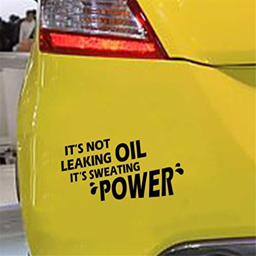 Auto Motorrad Aufkleber 16.9Cmx8.5Cm Es ist nicht undicht Öl Es schwitzt Power Funny Car Sticker Decalgraphical für Auto Laptop Window Sticker
