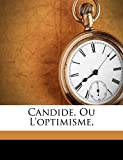 Candide, Ou L'Optimisme, - Nabu Press - 26/09/2011